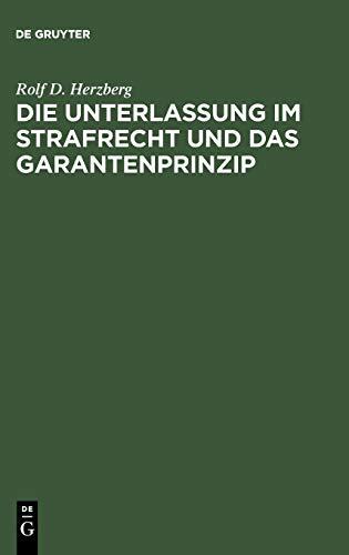 9783110039221: Die Unterlassung im Strafrecht und das Garantenprinzip (German Edition)