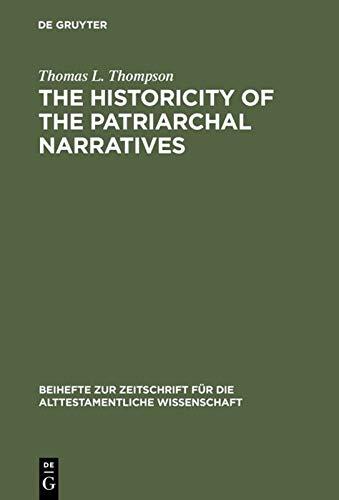 9783110040968: The Historicity of the Patriarchal Narratives: The Quest for the Historical Abraham (Beihefte Zur Zeitschrift Für Die Alttestamentliche Wissenschaft, No. 133)