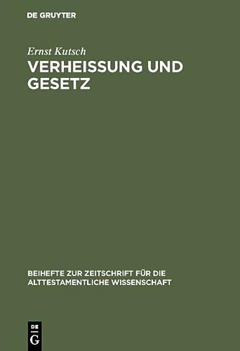9783110041422: Verheißung Und Gesetz: Untersuchungen Zum Sogenannten Bund Im Alten Testament (Beihefte Zur Zeitschrift Für Die Alttestamentliche Wissenschaft) (German Edition)