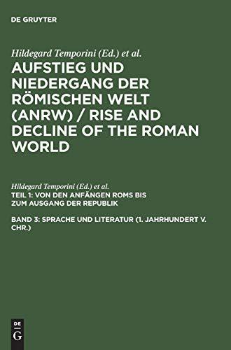 9783110042511: Aufstieg und Niedergang der römischen Welt (ANRW) / Rise and Decline of the Roman World, Band 3, Sprache und Literatur (1. Jahrhundert v. Chr.) (German Edition)