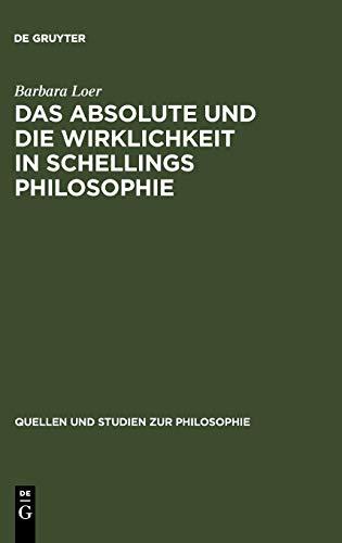 9783110043297: Das Absolute Und Die Wirklichkeit in Schellings Philosophie (Quellen Und Studien Zur Philosophie)