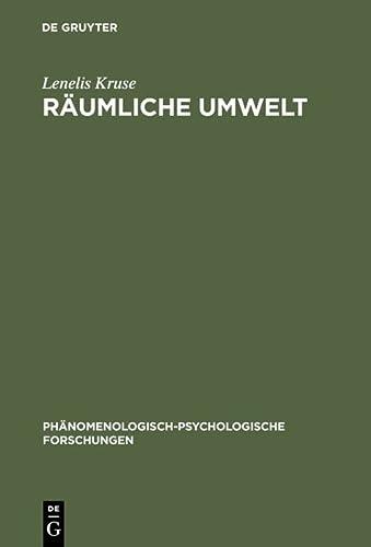 RÄUMLICHE UMWELT Die Phänomenologie der räumlichen Verhaltens als Beitrag zu einer ...