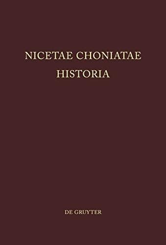 9783110045284: Nicetae Choniatae Historia: Pars Prior: Praefationem Et Textum Continens. Pars Altera: Indices Continens (Corpus Fontium Historiae Byzantinae)