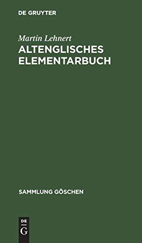9783110045659: Altenglisches Elementarbuch: Einfuhrung, Grammatik, Texte Mit Ubersetzung Und Worterbuch (Sammlung goschen) (German Edition)