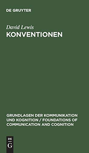 Konventionen: Eine Sprachphilosophische Abhandlung (Grundlagen Der Kommunikation Und Kognition / Foundations of Communication and Cognition) (German Edition) (3110046083) by David Lewis