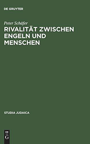 9783110046328: Rivalität zwischen Engeln und Menschen (Studia Judaica: Forschungen Zur Wissenschaft Des Judentums)