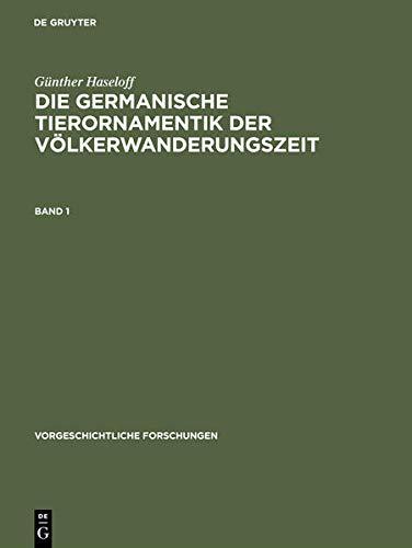 9783110047608: Die germanische Tierornamentik der V�lkerwanderungszeit: Studien zu Salins Stil I (Vorgeschichtliche Forschungen)