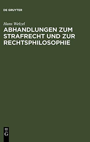 Abhandlungen zum Strafrecht und zur Rechtsphilosophie (German Edition): Hans Welzel
