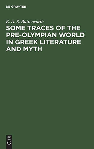 9783110050103: Some Traces of the Pre Olympian World in Greek Literature and Myth
