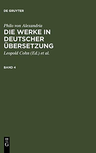 9783110050356: Philo von Alexandria, ; Cohn, Leopold; Heinemann, Isaak; Adler, Maximilian; Theiler, Willy: Die Werke in deutscher �bersetzung. Band 4
