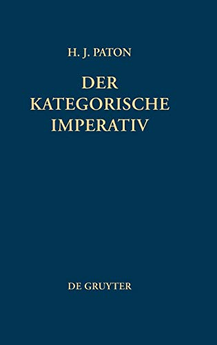 Der kategorische Imperativ (German Edition) (9783110050400) by Herbert J. Paton