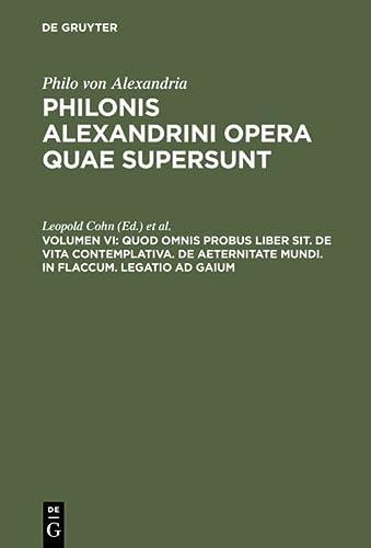 9783110051117: Quod omnis probus liber sit. De vita contemplativa. De aeternitate mundi. In Flaccum. Legatio ad Gaium
