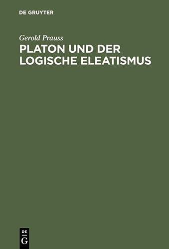 Platon Und Der Logische Eleatismus (311005163X) by Prauss, Gerold