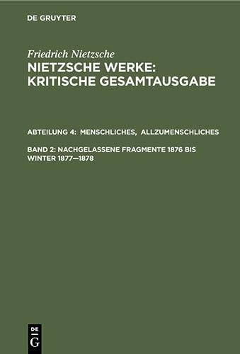 9783110051711: Menschliches, Allzumenschliches. Erster Band. Nachgelassene Fragmente 1876 - Winter 1877-78