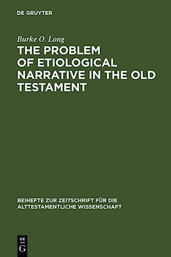 9783110055900: The Problem of Etiological Narrative in the Old Testament (Beihefte Zur Zeitschrift Fa1/4r die Alttestamentliche Wissen)
