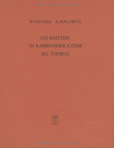 Bauten Im Kabirenheiligtum Bei Theben, Band II (Deutsches Archaologisches Institut): Heyder, W.; ...