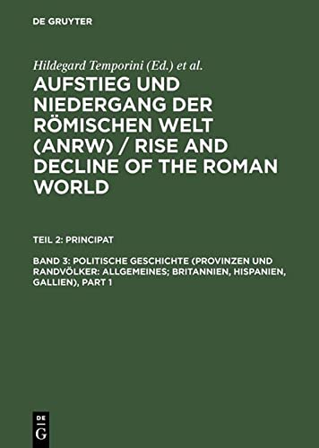 Aufstieg und Niedergang der römischen Welt. Geschichte und Kultur Roms im Spiegel der neueren ...