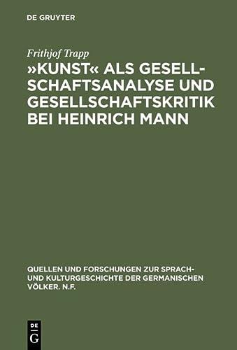Kunst<< als Gesellschaftsanalyse und Gesellschaftskritik bei Heinrich Mann: Trapp, Frithjof