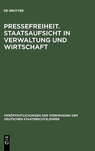 Pressefreiheit. Staatsaufsicht in Verwaltung Und Wirtschaft: Jurgen Salzwedel