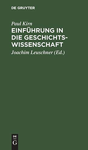 Einführung in die Geschichtswissenschaft: Leuschner, Joachim/Kirn, Paul
