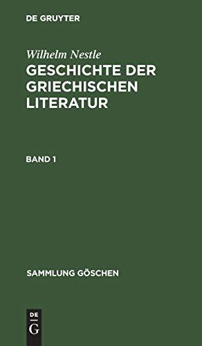 9783110064520: Geschichte der griechischen Literatur: Sammlung Göschen, Bd.70, Geschichte der griechischen Literatur: Bd 1