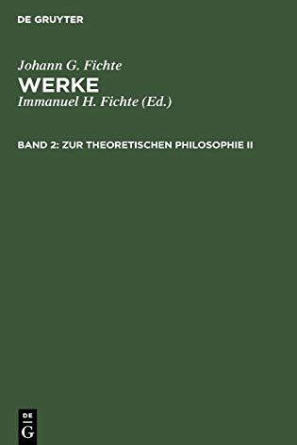 Zur Theoretischen Philosophie II (German Edition): Fichte, Johann G.