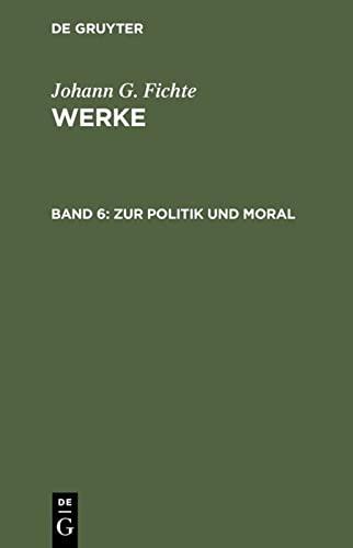 Zur Politik und Moral (German Edition): Fichte, Johann G.