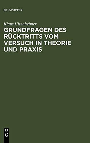9783110065091: Grundfragen des Rücktritts vom Versuch in Theorie und Praxis (German Edition)