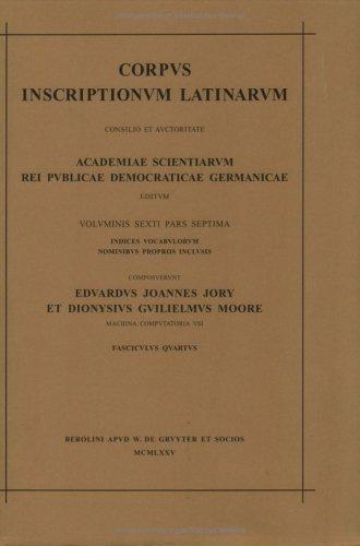 Inscriptiones Urbis Romae Latinae - Indices Vocabulorum Nominibus Propriis Inclusis, Machina ...