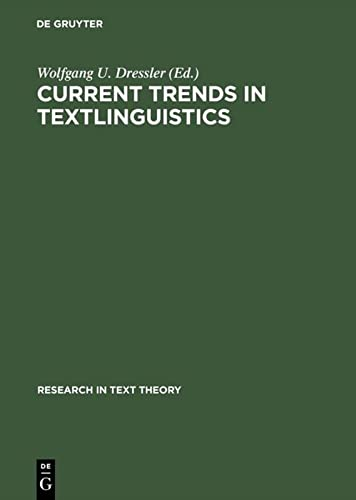 Current Trends in Textlinguistics (Research in Text: Dressler, Wolfgang U.