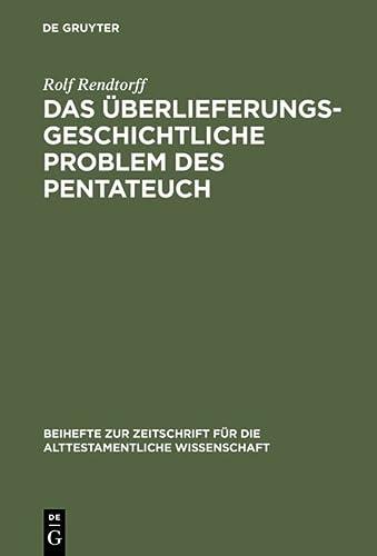 9783110067606: Das überlieferungsgeschichtliche Problem des Pentateuch (Beihefte Zur Zeitschrift Für Die Alttestamentliche Wissenschaft) (German Edition)