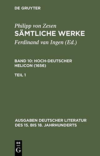 9783110070835: S mtliche Werke. Bd 10: Hoch-Deutscher Helikon (1656). Bd 10/Tl 1 (Ausgaben Deutscher Literatur Des 15. Bis 18. Jahrhunderts)