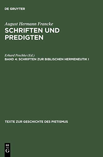 9783110071375: Schriften zur biblischen Hermeneutik I: Schriften Zur Biblischen Hermeneutik Bk. 1, v. 4 (Texte zur Geschichte des Pietismus)