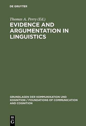 9783110072723: Evidence and Argumentation in Linguistics (Grundlagen der Kommunikation und Kognition/Foundations of Communication and Cognition)