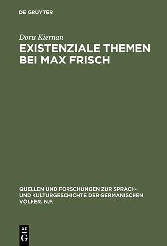 9783110074062: Existenziale Themen bei Max Frisch: Die Existenzialphilosophie Martin Heideggers in den Romanen 'Stiller', 'Homo faber' und 'Mein Name sei Gantenbein' ... und Kulturgeschichte der germanischen Völker)