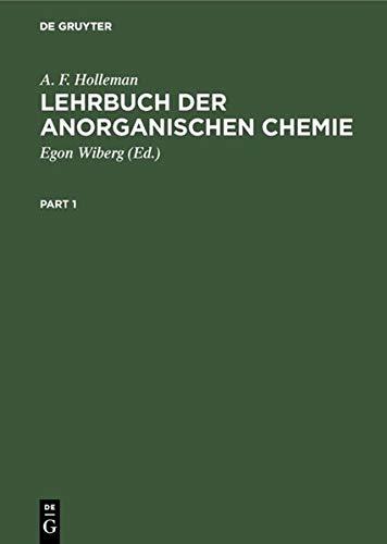 Lehrbuch Der Anorganischen Chemie, 91-100: Verbesserte Und Stark Erweiterte Auflage Von Nils Wiberg