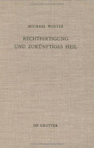 9783110075793: Rechtfertigung und zukünftiges Heil: Unters. zu Röm 5, 1-11 (Beihefte zur Zeitschrift für die neutestamentliche Wissenschaft und die Kunde der älteren Kirche) (German Edition)