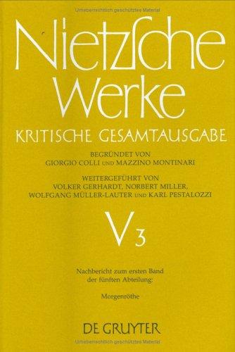 9783110078244: Werke Kritische Gesamtausgabe: Abteilung V, Band 3: Nachbericht Zur Funften Abteilung Morgenrothe (V3) (German Edition)