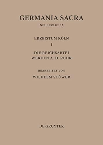 9783110078770: Die Bistumer Der Kirchenprovinz Koln. Das Erzbistum Koln III. Die Reichsabtei Werden A. D. Ruhr (Germania Sacra) (German Edition)