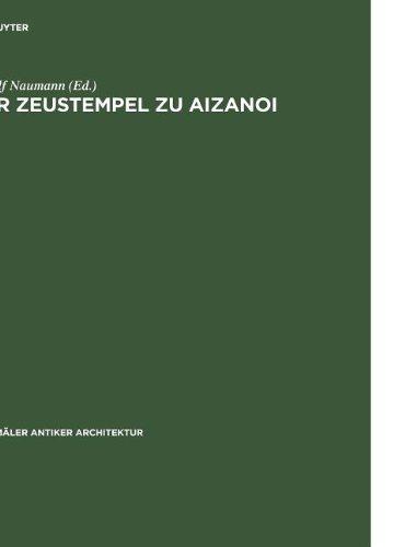 Der Zeustempel zu Aizanoi. Denkmäler Antiker Architektur - Band 12 - Nach den Ausgrabungen von...