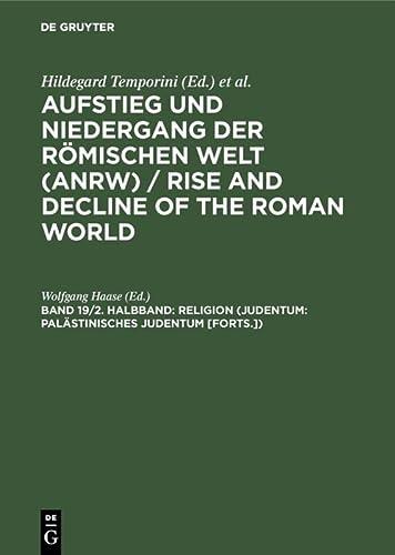 Religion (Judentum: Palastinisches Judentum [Forts.]) (German Edition): Haase, Wolfgang [Editor]