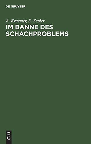 9783110081046: Im Banne Des Schachproblems: Ausgewahlte Schachkompositionen