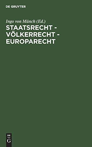9783110081183: Staatsrecht, Völkerrecht, Europarecht: Festschrift für Hans-Jürgen Schlochauer zum 75. Geburtstag am 28. März 1981