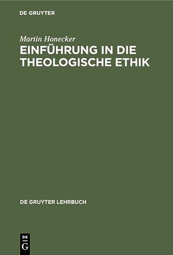 Einführung in die theologische Ethik . Grundlagen und Grundbegriffe.