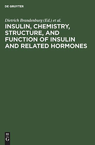 9783110081565: Insulin: Chemistry, Structure and Function of Insulin and Related Hormones; Proceedings of the Second International Insulin Symposium, Aachen, Germany, September 4 - 7, 1979