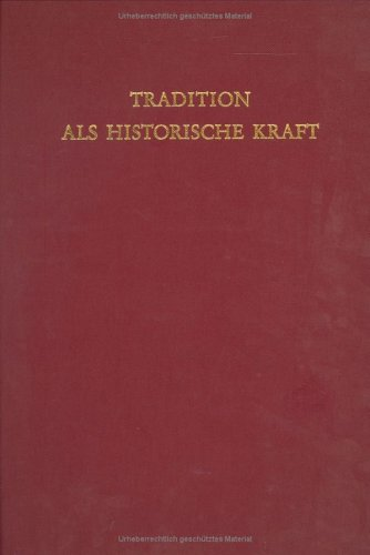 9783110082371: Tradition als historische Kraft: Interdisziplinäre Forschungen zur Geschichte des früheren Mittelalters