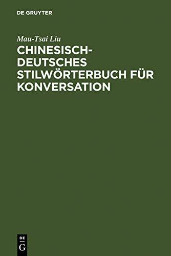 Chinesisch-deutsches Stilwörterbuch für Konversation: Liu Mau-Tsai
