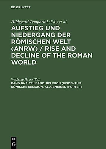 9783110082890: Religion (Heidentum: Romische Religion, Allgemeines [Forts.]) (AUFSTIEG UND NIEDERGANG DER ROMISCHEN WELT) (German Edition)
