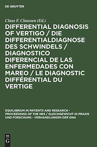 Differential Diagnosis of Vertigo /Die Differentialdiagnose Des: Claus-Frenz Claussen, Neurootological