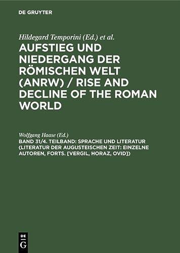 9783110085556: 2: Aufstieg und Niedergang der Römischen Welt: II.31.4: Sprache Und Literatur (Literatur der augusteischen Zeit: einzelne Autoren, Fortsetzung Vergil, Horaz, Ovid) (German Edition)